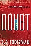 Doubt (Caroline Auden Book 1)
