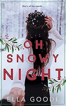 Oh Snowy Night by Ella Goode