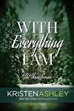 With Everything I Am (The Three Series Book 2)