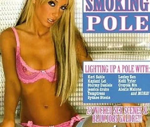 Thankyou For Smoking Pole 4 Hours Wicked Pictures Amazon Co Uk Stormy Daniels Keri Sable Kaylani Lei Jessica Drake Sydnee Steele Dvd Blu Ray