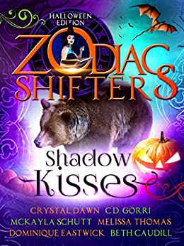 Shadow Kisses: A Zodiac Shifters Paranormal Romance Anthology by [Shifters, Zodiac , Dawn, Crystal , Gorri, C.D. , Schutt, McKayla , Thomas, Melissa, Eastwick, Dominique, Caudill, Beth]