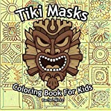 Tiki Masks - Coloring Book For Kids: 25 Traditional Hawaii & Polynesia Mythology Masks