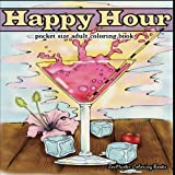 Pocket Size Adult Coloring Book: Happy Hour Coloring Book of Drinks and Cocktails (Travel Size Coloring Books) (Volume 9)