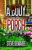 A Body on the Porch (Book 10 Dekker Cozy Mystery Series)