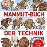 Das neue große Mammut-Buch der Technik: Der Klassiker - komplett überarbeitet / David Macaulay