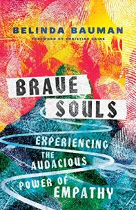 Brave Souls: Experiencing the Audacious Power of Empathy by [Bauman, Belinda]