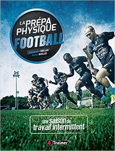 La prepa physique football - Une saison de travail intermittent