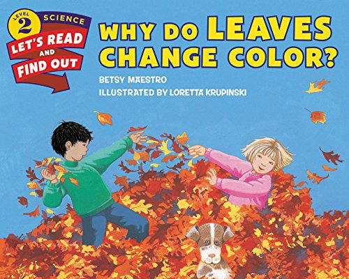 Why Do Leaves Change Color? (Let's-Read-and-Find-Out Science 2)