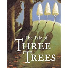 The Tale of Three Trees : A Traditional Folktale by Angela Elwell Hunt (2001-01-01)