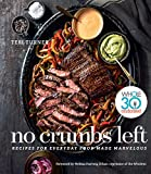 No Crumbs Left: Whole30 Endorsed, Recipes for Everyday Food Made Marvelous
