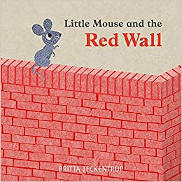 Image result for Little Mouse and the red wall / Britta Teckentrup.