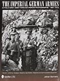 The Imperial German Armies in Field Grey Seen Through Period Photographs, 1907-1918: Volume I - Uniforms, Headgear, Weapons, Gas Warfare, Telephone and Communications Equipment