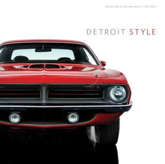 Detroit Style: Car Design in the Motor City, 1950-2020: Colman, Benjamin,  Porter, William, Welburn, Edward, Gilles, Ralph, Metros, Craig:  9780300247084: Amazon.com: Books