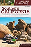 Best Tent Camping: Southern California: Your Car-Camping Guide to Scenic Beauty, the Sounds of Nature, and an Escape from Civilization