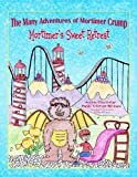 Mortimer's Sweet Retreat (The Many Adventures of Mortimer Crump Children's Picture Book Kindle Kids 1)