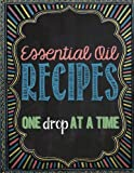 Essential Oil Recipes: One Drop at a Time