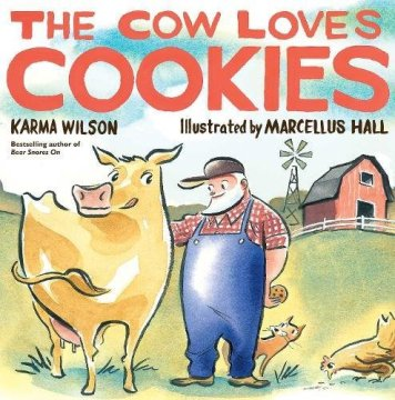 The Cow Loves Cookies: Wilson, Karma, Hall, Marcellus ...