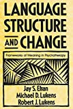 Language Structure and Change: Frameworks of Meaning in Psychotherapy