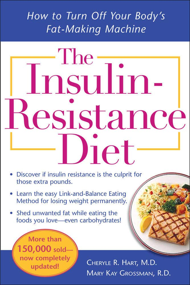 The Insulin-Resistance Diet--Revised and Updated: How to Turn Off Your Body's Fat-Making Machine 1
