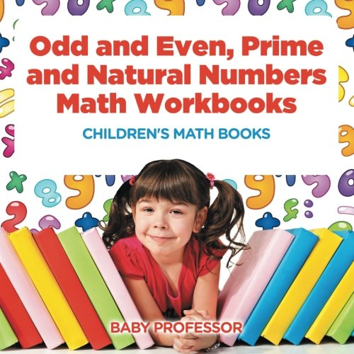 Odd and Even, Prime and Natural Numbers - Math Workbooks | Children's Math Books