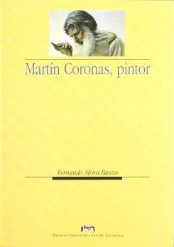 Martín Coronas, pintor (Humanidades): Amazon.es: Alvira Banzo ...