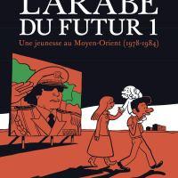 L'Arabe du futur - Tome 1 - 1978-1984 : Riad Sattouf