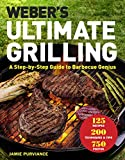 Weber's Ultimate Grilling: A Step-by-Step Guide to Barbecue Genius