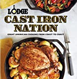 Lodge Cast Iron Nation: Great American Cooking from Coast to Coast