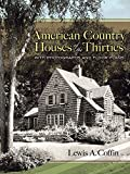 American Country Houses of the Thirties: With Photographs and Floor Plans (Dover Architecture)