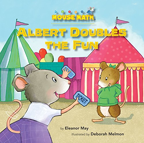 Albert Doubles the Fun: Adding Doubles (Mouse Math ®)