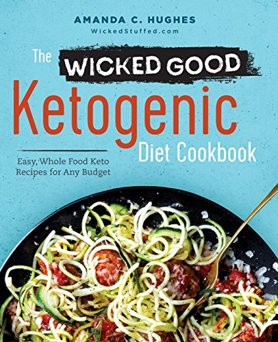 The wicked good ketogenic diet cookbook easy whole food keto the wicked good ketogenic diet cookbook easy whole forumfinder Gallery