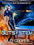 Outsystem: A Military Science Fiction Space Opera Epic (Aeon 14: The Intrepid Saga Book 1)