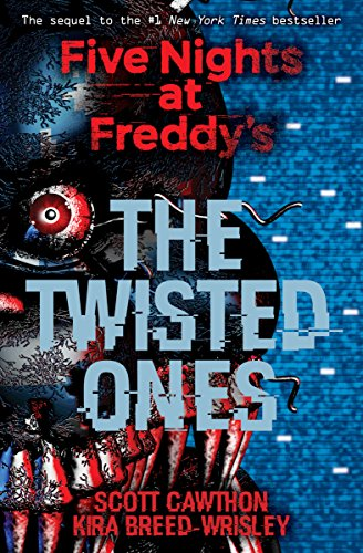 Five Nights at Freddy's: The Twisted Ones by [Breed-Wrisley, Kira, Cawthon, Scott]