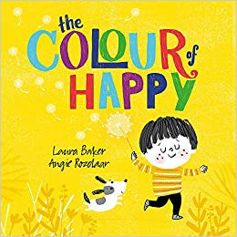 Image result for The colour of happy / Laura Baker, Angie Rozelaar.