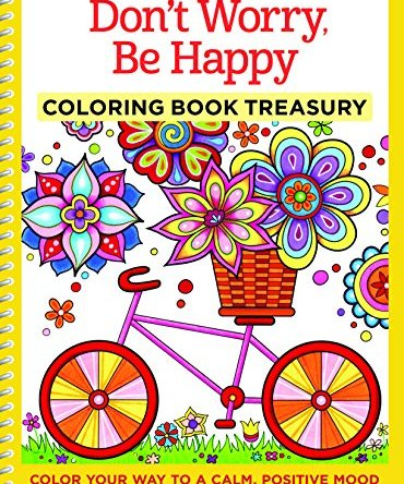 Don't Worry, Be Happy Coloring Book Treasury: Color Your Way To A Calm, Positive Mood (Design Originals) 96 Cheerful
