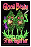 Good Buds Stick Together Pot Marijuana Blacklight Poster Print 24 x 36