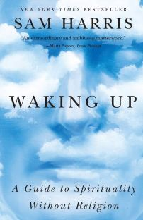 Waking Up: A Guide to Spirituality Without Religion: Harris, Sam: 9781451636024: Amazon.com: Books