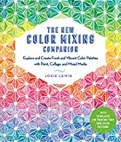 The New Color Mixing Companion:Explore and Create Fresh and Vibrant Color Palettes with Paint, Collage, and Mixed Media--With Templates for Painting Your Own Color Patterns