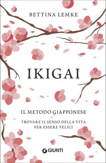 Amazon.it: Ikigai: Il metodo giapponese. Trovare il senso della vita per  essere felici - Lemke, Bettina - Libri
