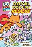 Royal Rodent Rescue (DC Super-Pets)