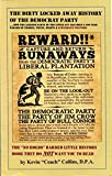 The Dirty Locked Away History of the Democrat Party…: How the Alleged Party of the Little Guy Has Been a 200 Year Parade of Crooks, Thugs, Bigots & Subversive Traitors