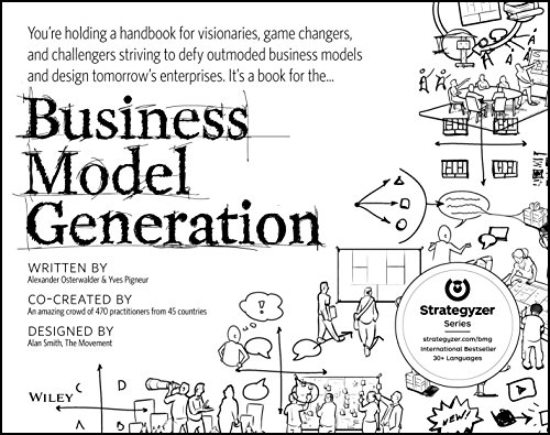 Business Model Generation: A Handbook for Visionaries, Game Changers, and Challengers (English Edition)