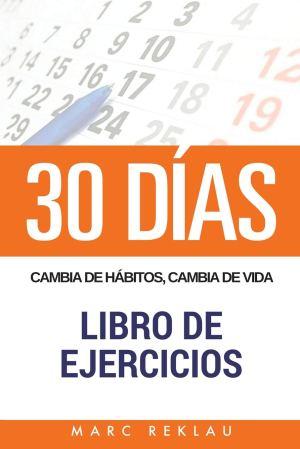30 DIAS – Cambia de habitos, cambia de vida – Libro de Ejercicios