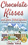 Chocolate Kisses and Love Filled wishes: A Fabulous Feel Good Holiday Romance