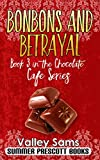 Bonbons and Betrayal (The Chocolate Cafe Series Book 3)