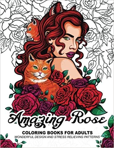 Amazon Com Amazing Rose Coloring Books For Adults Flower Design With Cat Bird Dog And Animals 9781545298350 Adult Coloring Book Books
