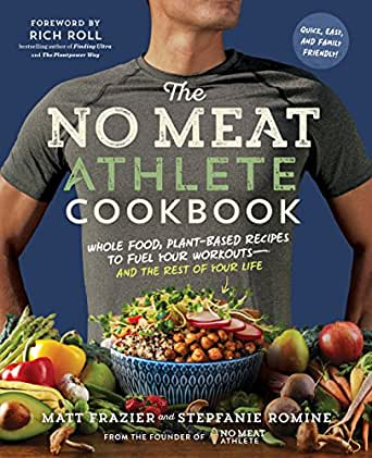 The No Meat Athlete Cookbook: Whole Food, Plant-Based