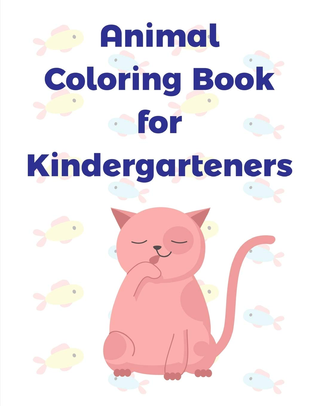 Buy Animal Coloring Book For Kindergarteners Coloring Books For Boys And Girls With Cute Animals Relaxing Colouring Pages Family Education Book Online At Low Prices In India Animal Coloring Book For