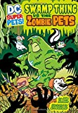 Swamp Thing vs the Zombie Pets (DC Super-Pets)