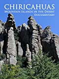 Chiricahuas: Mountain Islands in the Desert Documentary